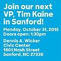 Join our next VP, Tim Kaine, in Sanford October 31.jpg