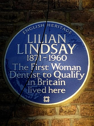 Lilian Lindsay - LILIAN LINDSAY 1871-1960 The First Woman Dentist to Qualify in Britain lived here- blue plaque