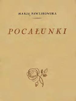 Pocałunki Pawlikowska Jasnorzewskacałość Wikiźródła
