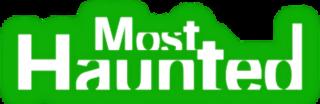 <i>Most Haunted</i>