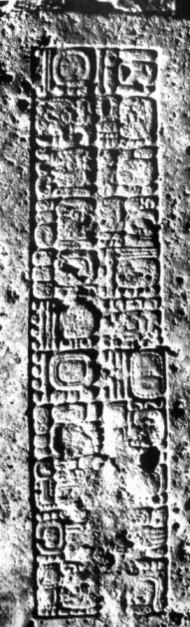 An inscription in Maya hieroglyphics from the site of Naranjo, relating to the reign of king Itzamnaaj K'awil, 784-810.