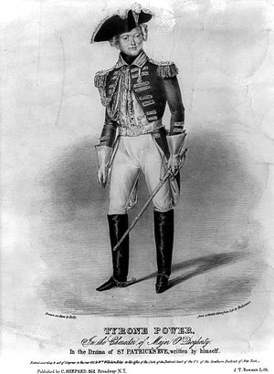 Tyrone Power (Irish actor) - Power as Major O'Dogherty in the drama, St. Patrick's Eve, 1837