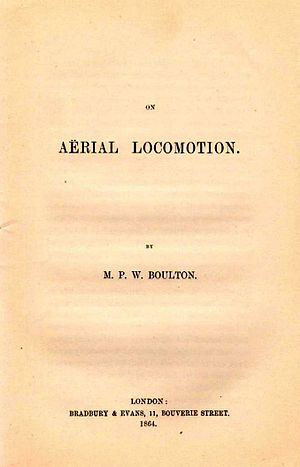 Matthew Piers Watt Boulton - Boulton's On Aërial Locomotion, published in 1864, describing several designs including the aileron.