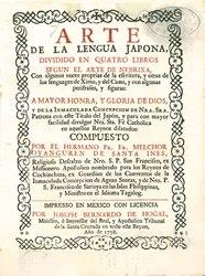 Español: Arte de la lengua japona, dividido en quatro libros segun el arte de Nebrixa, con algunas voces propias de la escritura, y otros de los lenguages de Ximo, y del Cami, y con algunas perifrases, y figuras