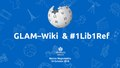 GLAM–Wiki and 1Lib1Ref.pdf