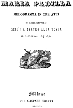 Gaetano Donizetti - Maria Padilla - title page of the libretto - Milan 1841.png