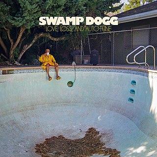 <i>Love, Loss, and Auto-Tune</i> 2018 studio album by Swamp Dogg