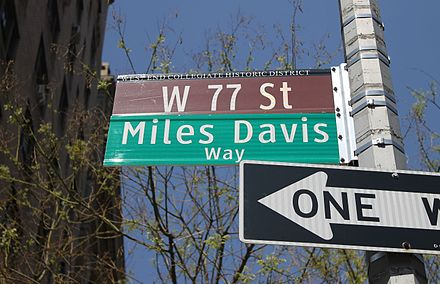 The westernmost part of 77th Street in New York City has been named Miles Davis Way. He once lived on the block. Miles Davis Way, NYC IMG 5819.JPG