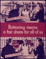 RATIONING MEANS A FAIR SHARE FOR ALL OF US - NARA - 515275.tif