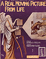 Sheet music cover - A REAL MOVING PICTURE FROM LIFE (1914).jpg