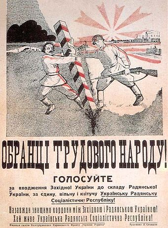 "Sovietization propaganda poster addressed to the Polish Ukrainian population. The text reads ""Electors of the working people! Vote for joining of Western Ukraine into the Soviet Ukraine"" Sssr polsha 1939 plakat.jpeg"