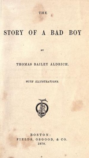 The Story of a Bad Boy - Title page for The Story of a Bad Boy, 1870