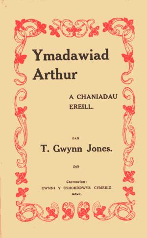 T. Gwynn Jones - Cover of Ymadawiad Arthur a Chaniadau Eraill, a collection of poems in Welsh by T. Gwynn Jones (Caernarfon, 1910).
