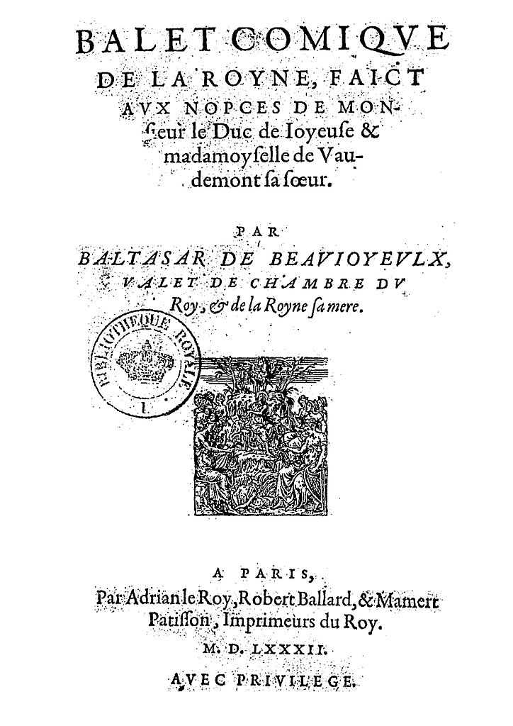 le ballet comique de la reine essay Le ballet comique de la reine le ballet comique de la reine is considered to be the first ballet by most dance historians this ballet took place in paris, france in 1581.