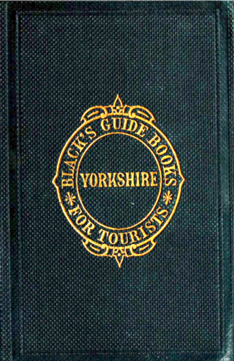 Black's Guides - Black's Guide to Yorkshire, 1862