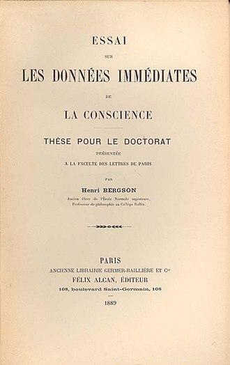 Henri Bergson - Essai sur les données immédiates de la conscience (Dissertation, 1889)