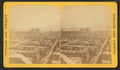 Birds-eye view from Water Works tower, from Robert N. Dennis collection of stereoscopic views.png