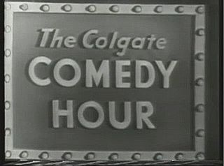 <i>The Colgate Comedy Hour</i>