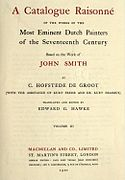 Cornelis Hofstede de Groot - A catalogue raisonné of the works of the most eminent Dutch painters of the seventeenth century based on the work of John Smith. Translated and edited by Edward G. Hawke v3 1910.jpg
