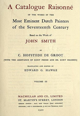 Cornelis Hofstede de Groot - Image: Cornelis Hofstede de Groot A catalogue raisonné of the works of the most eminent Dutch painters of the seventeenth century based on the work of John Smith. Translated and edited by Edward G. Hawke v 3 1910