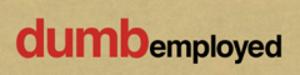Dumbemployed - Image: Dumbemployed