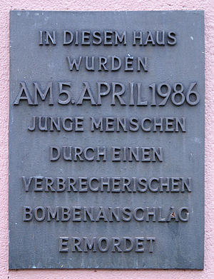 "1986 West Berlin discotheque bombing - Memorial plaque reading, ""On the 5th of April, 1986, young people were murdered inside this building by a criminal bombing."""
