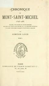 Luce - Chronique du Mont Saint-Michel (1343-1468), tome 1.djvu