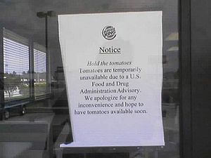 2008 United States salmonellosis outbreak - A sign posted at a Havelock, North Carolina Burger King telling customers that no tomatoes are available due to the outbreak.