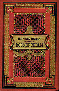 <i>Rosmersholm</i> Play written by Norweigen Henrik Ibsen