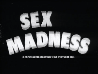 <i>Sex Madness</i> 1938 film by Dwain Esper