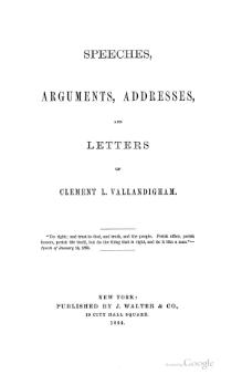 Speeches, Arguments, Addresses, and Letters of Clement L. Vallandigham.djvu