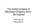 The coolest projects of Wikimedia Chapters 2015 - be inspired.pdf