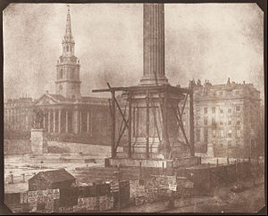 Nelson's Column - The column under construction, 1843. William Henry Fox Talbot