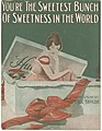 You're the sweetest bunch of sweetness in the world 1915.jpg