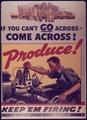 """If You Can't Go Across...Come Across..Produce"" - NARA - 514587.tif"