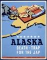 Alaska - death-trap for the Jap LCCN98510121.tif