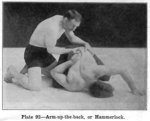 Catch wrestling - A hammerlock as demonstrated in Farmer Burns' correspondence course, 1913