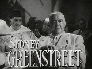 Sydney Greenstreet - Greenstreet in Casablanca (1942)