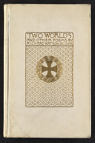 Richard Watson Gilder - Two Worlds and Other Poems (1891)
