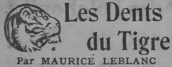 Leblanc - Les Dents du Tigre, paru dans Le Journal, du 31 août au 30 octobre 1920 (page 2 crop).jpg