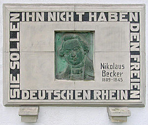 "Nikolaus Becker - Plaque for Nikolaus Becker and his Rheinlied - ""Sie sollen ihn nicht haben, den freien, deutschen Rhein ..."" (They shall not have him, the free, German Rhine)"