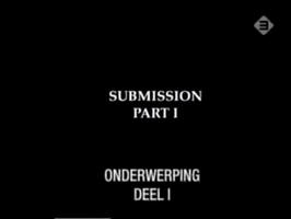 Eindtitels van Submission, met Nederlandse ondertitels.
