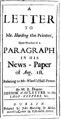 "A document reads ""A Letter to Mr. Harding the Printer, Upon Occasion of a Paragraph in his News – Paper of Aug. 1st, Relating to Mr. Woods's Half-Pence."" At the bottom is ""By M. B. Drapier, Author of the Letter to the Shop-Keepers"", with the same printer as before."