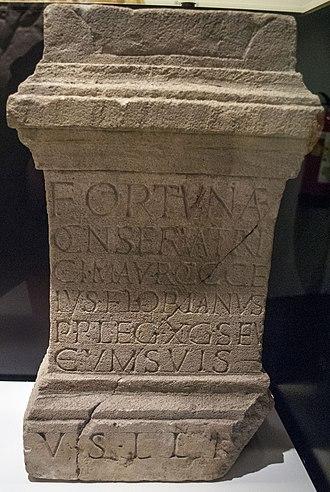 Primus pilus - Altar dedicated to Fortuna Conservatrix by Marco Aurelio Cocceius Floriano, who was Primus Pilus of the Legio X Gemina the time of Severus Alexander in Vindobona.