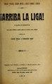 !Arriba la liga! - pasatiempo en un acto, dividido en cuatro cuadros, en prosa y verso (IA arribalaligapasa4121vela).pdf