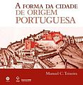 A Forma da Cidade de Origem Portuguesa - 2012.jpg