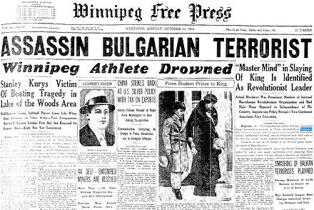 Winnipeg Free Press front page dated 15 October 1934, mentioning the assassination of King Alexander I of Yugoslavia by IMRO member Vlado Chernozemski. He was targeted by the organisation for his harsh policies against Macedonian Bulgarians since the Balkan Wars. Assassin Bulgarian terrorist.jpg