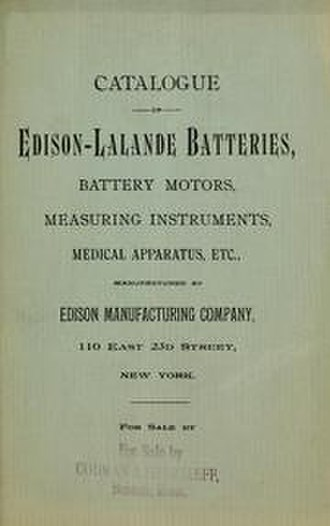 Edison Manufacturing Company - Catalogue of Edison-Lalande batteries etc. 1910