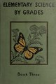 Elementary Science by Grades Book Three- A Nature Study and Science Reader (IA elementaryscienc00pers 0).pdf