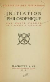 Faguet - Initiation philosophique, 1912.djvu